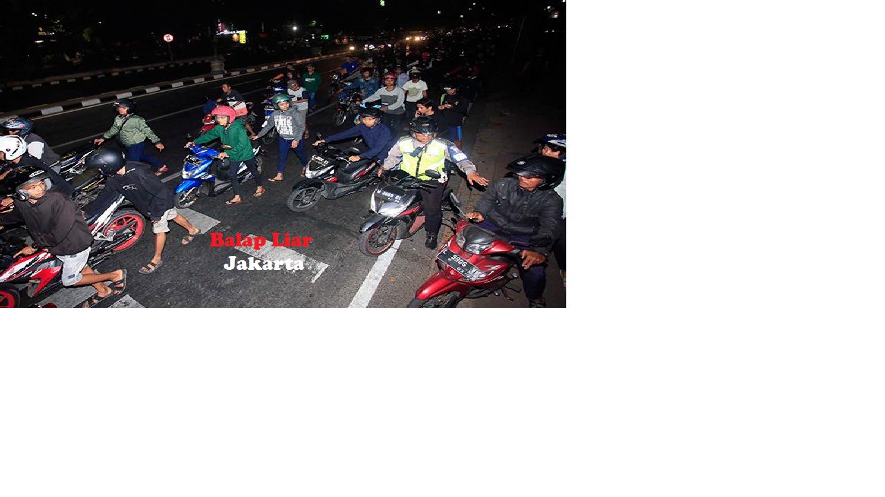 Sisi Gelap Balap Liar di Jakarta