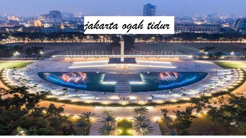 Jakarta Tidak Tidur: 5 Tempat di Jakarta Untuk Berwisata Malam