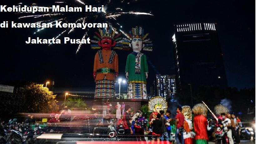 Kehidupan Malam Hari di kawasan Kemayoran, Jakarta Pusat