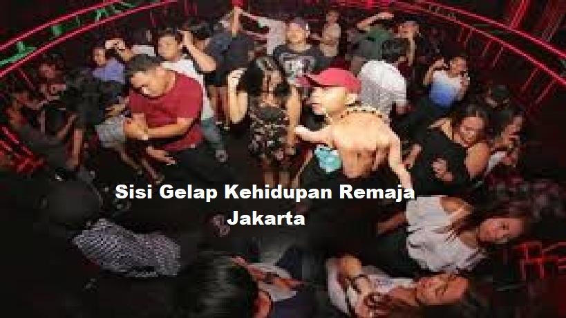 Sisi Gelap Kehidupan Remaja Jakarta