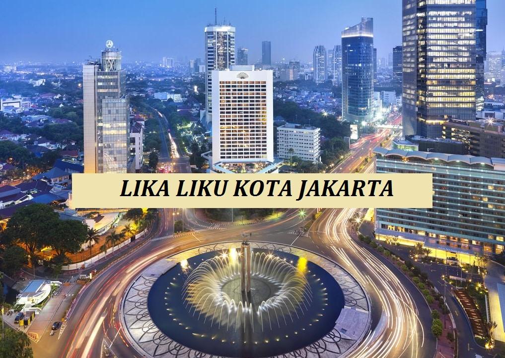 Lika Liku Kota Jakarta