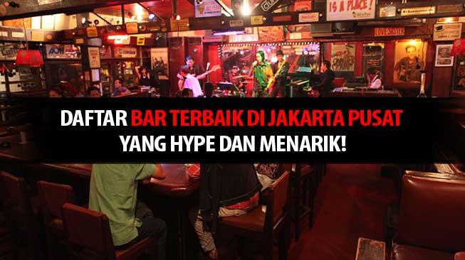 4 Daftar Bar Terbaik di Jakarta Pusat yang Hype dan Menarik!