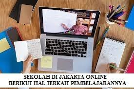 TAHUN 2021 SEKOLAH DI JAKARTA TETAP ONLINE, BERIKUT HAL TERKAIT PEMBELAJARANNYA
