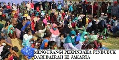 Mengurangi Perpindahan Penduduk dari Daerah ke Jakarta